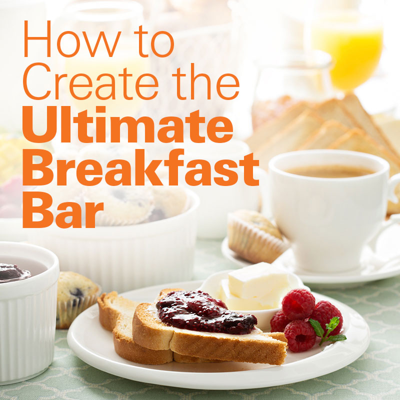 How To Create the Ultimate Breakfast Bar